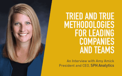 Tried and True Methodologies for Leading Companies and Teams