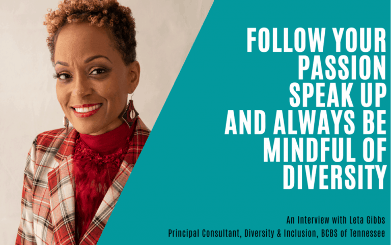 Follow Your Passion, Speak Up and Always Be Mindful of Diversity